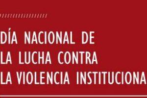 Día Nacional de la Lucha contra la Violencia Institucional