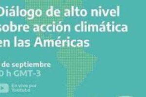 """Américas:""""Diálogo de alto nivel sobre acción climática"""""""